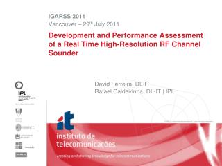 Development and Performance Assessment of a Real Time High-Resolution RF Channel Sounder