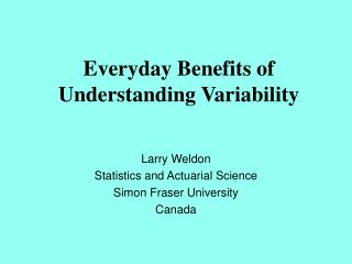 Everyday Benefits of Understanding Variability