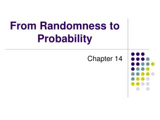 From Randomness to Probability