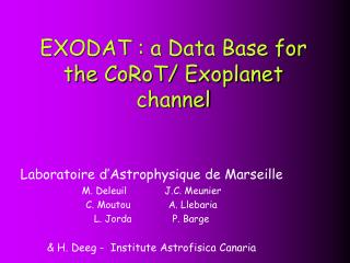 EXODAT : a Data Base for the CoRoT/ Exoplanet channel