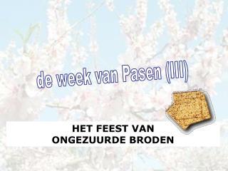 de week van Pasen (III)