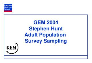 GEM 2004 Stephen Hunt Adult Population  Survey Sampling