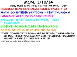 MON. 3/10/14 Haley Music 10:00-10:50  Ciccotelli  Art 10:00-10:50