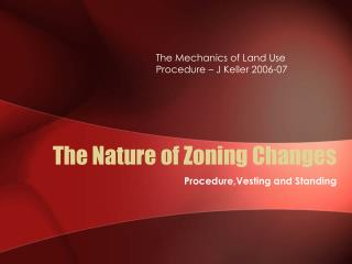 The Nature of Zoning Changes