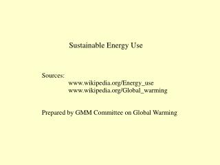 Sustainable Energy Use Sources:                 wikipedia/Energy\_use