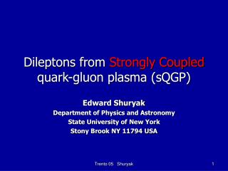 Dileptons from  Strongly Coupled  quark-gluon plasma (sQGP)