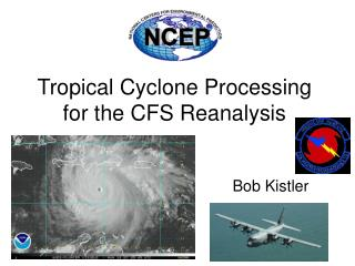 Tropical Cyclone Processing for the CFS Reanalysis
