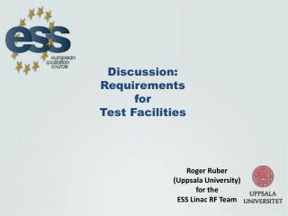 Discussion: Requirements for  Test Facilities