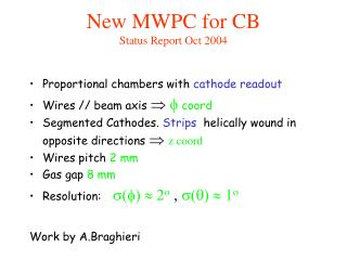 New MWPC for CB Status Report Oct 2004