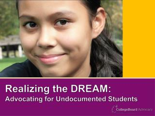 Realizing the DREAM:  Advocating for Undocumented Students