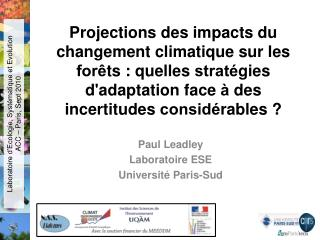Paul Leadley Laboratoire ESE Université Paris-Sud