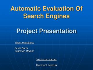 Automatic Evaluation Of Search Engines Project Presentation