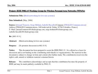 Project: IEEE P802.15 Working Group for Wireless Personal Area Networks (WPANs) Submission Title:  [ Mesh networking for