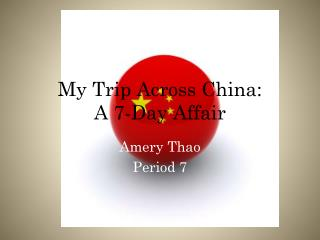 My Trip Across China: A 7-Day Affair