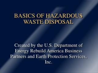 BASICS OF HAZARDOUS WASTE DISPOSAL