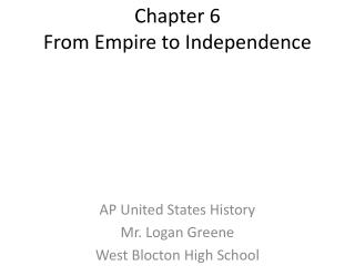 Chapter 6 From Empire to Independence
