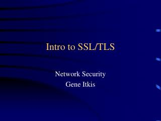Intro to SSL/TLS