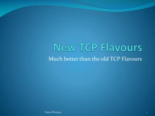 New TCP  Flavours