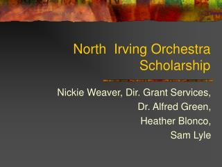 North Irving Orchestra Scholarship