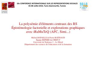 10e CONFERENCE INTERNATIONALE SUR LES REPRESENTATIONS SOCIALES