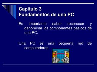 Capítulo 3 Fundamentos de una PC