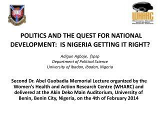 POLITICS AND THE QUEST FOR NATIONAL DEVELOPMENT:  IS NIGERIA GETTING IT RIGHT?
