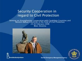 Security Cooperation in regard to Civil Protection