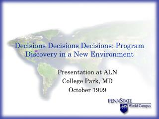 Decisions Decisions Decisions: Program Discovery in a New Environment