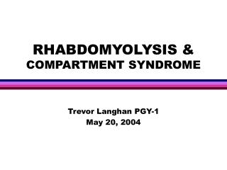 RHABDOMYOLYSIS & COMPARTMENT SYNDROME