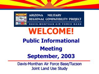 WELCOME! Public Informational Meeting September, 2003