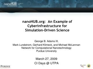 nanoHUB:  An Example of Cyberinfrastructure for Simulation-Driven Science