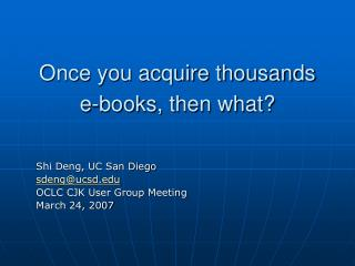 Once you acquire thousands e-books, then what?