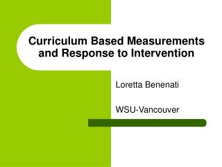 Curriculum Based Measurements and Response to Intervention