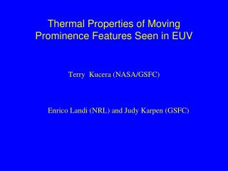 Thermal Properties of Moving Prominence Features Seen in EUV