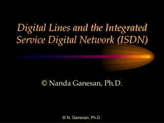 Digital Lines and the Integrated Service Digital Network (ISDN)