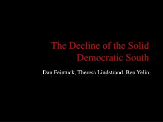 The Decline of the Solid Democratic South