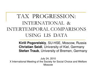 TAX  PROGRESSION:  INTERNATIONAL  & INTERTEMPORAL COMPARISONS USING  LIS  DATA