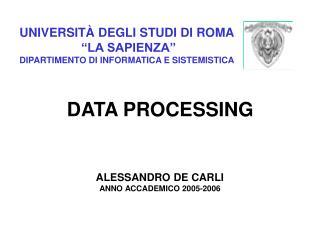 """UNIVERSITÀ DEGLI STUDI DI ROMA  """"LA SAPIENZA"""" DIPARTIMENTO DI INFORMATICA E SISTEMISTICA"""