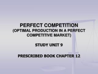 PERFECT COMPETITION (OPTIMAL PRODUCTION IN A PERFECT COMPETITIVE MARKET)