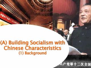 (A) Building Socialism with Chinese Characteristics           (1) Background