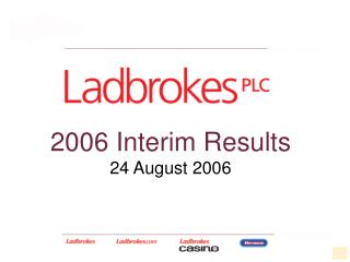 2006 Interim Results 24 August 2006