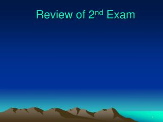 Review of 2 nd  Exam