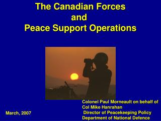 The Canadian Forces and  Peace Support Operations