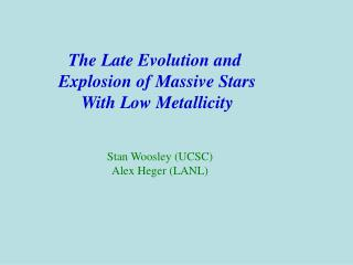 The Late Evolution and  Explosion of Massive Stars With Low Metallicity