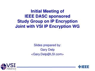 Slides prepared by: Gary Delp <Gary.Delp@LSI>
