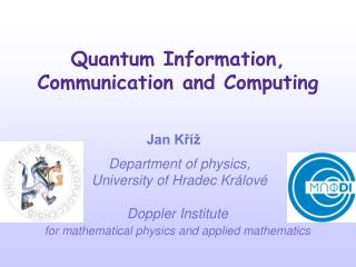 Quantum Information, Communication and Computing