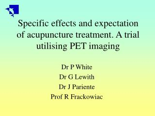 Specific effects and expectation of acupuncture treatment. A trial utilising PET imaging