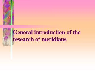 General introduction of the research of meridians