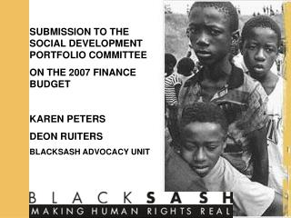 SUBMISSION TO THE SOCIAL DEVELOPMENT  PORTFOLIO COMMITTEE ON THE  2007 FINANCE BUDGET KAREN PETERS