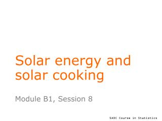 Solar energy and solar cooking